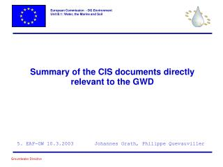 Summary of the CIS documents directly relevant to the GWD