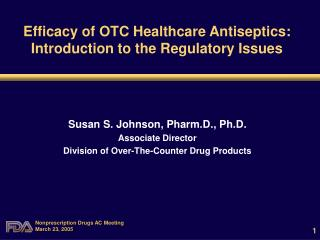 Efficacy of OTC Healthcare Antiseptics:  Introduction to the Regulatory Issues