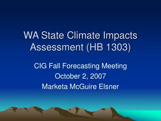 WA State Climate Impacts Assessment (HB 1303)