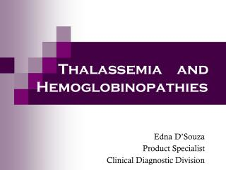 Thalassemia    and Hemoglobinopathies