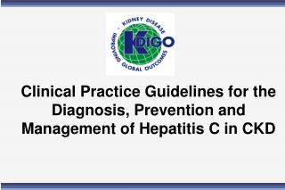 Clinical Practice Guidelines for the Diagnosis, Prevention and Management of Hepatitis C in CKD