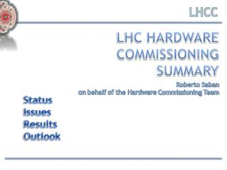 LHC Hardware Commissioning  Summary