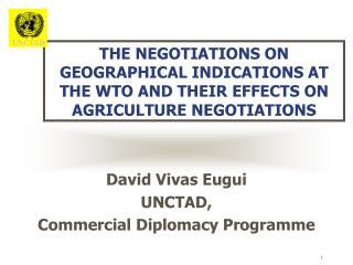 David Vivas Eugui UNCTAD,  Commercial Diplomacy Programme