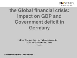 the Global financial crisis:  Impact on GDP and Government deficit in Germany