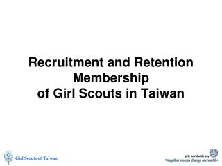 Recruitment and Retention Membership  of Girl Scouts in Taiwan