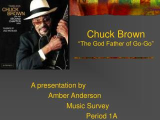"Chuck Brown ""The God Father of Go-Go"""