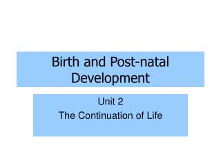 Birth and Post-natal Development