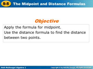 Apply the formula for midpoint. Use the distance formula to find the distance between two points.