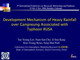 Development Mechanism of Heavy Rainfall  over Gangneung Associated with  Typhoon RUSA