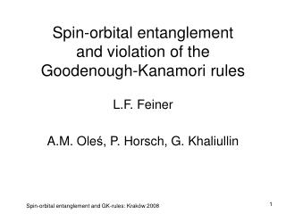 Spin-orbital entanglement  and violation of the  Goodenough-Kanamori rules