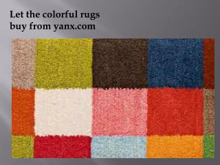 Let the colourful rugs speak of your taste