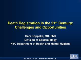 Death Registration in the 21 st  Century: Challenges and Opportunities