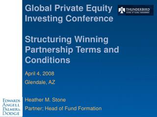 Global Private Equity Investing Conference Structuring Winning Partnership Terms and Conditions