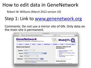 How to edit data in GeneNetwork Robert W. Williams (March 2012 version 10)