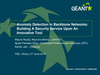 Anomaly Detection in Backbone Networks: Building A Security Service Upon An Innovative Tool