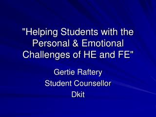 """Helping Students with the Personal & Emotional Challenges of HE and FE"""