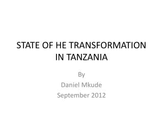 STATE OF HE TRANSFORMATION IN TANZANIA