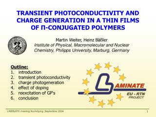 TRANSIENT PHOTOCONDUCTIVITY AND CHARGE GENERATION IN A THIN FILMS OF  ? -CON JUGATED POLYMERS