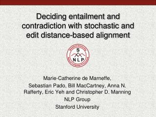 Deciding entailment and contradiction with stochastic and  edit distance-based alignment