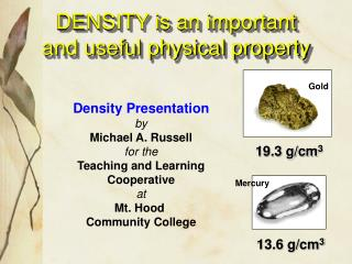 DENSITY is an important and useful physical property