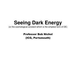 Seeing Dark Energy (or the cosmological constant which is the simplest form of DE)