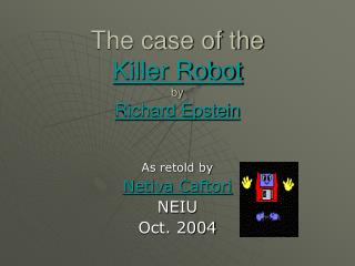The case of the Killer Robot by Richard Epstein