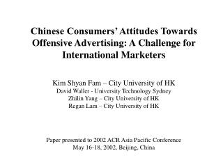 Chinese Consumers' Attitudes Towards Offensive Advertising: A Challenge for