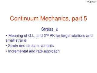 Continuum Mechanics, part 5