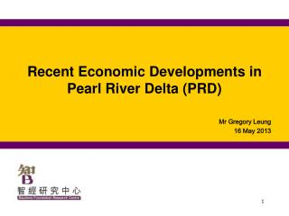 Recent Economic Developments in  Pearl River Delta (PRD)