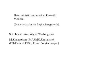 Deterministic and random Growth Models. (Some remarks on Laplacian growth).