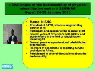 Masse  NIANG President of FATO, who is a longstanding partner of HI