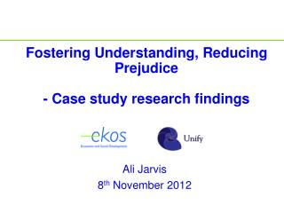 Fostering Understanding, Reducing Prejudice - Case study research findings