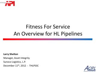 Fitness For Service An Overview for HL Pipelines