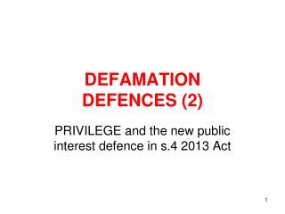 DEFAMATION  DEFENCES (2)
