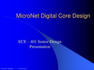 MicroNet Digital Core Design
