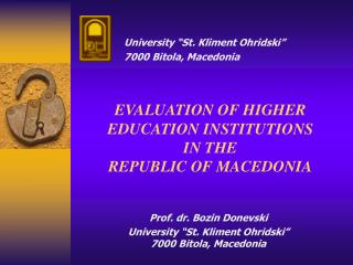 EVALUATION OF HIGHER EDUCATION INSTITUTIONS IN THE  REPUBLIC OF MACEDONIA