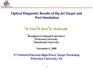 Optical Diagnostic Results of Hg Jet Target and  Post-Simulation H. Park, H. Kirk, K. McDonald
