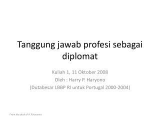 Tanggung jawab profesi sebagai diplomat