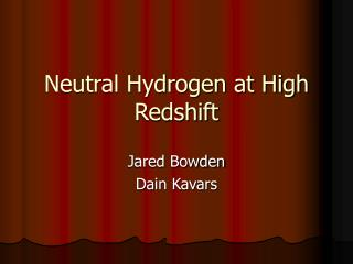 Neutral Hydrogen at High Redshift
