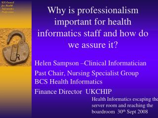 Why is professionalism important for health informatics staff and how do we assure it?
