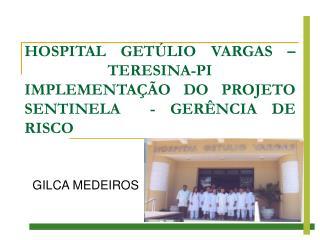 HOSPITAL GET LIO VARGAS  TERESINA-PI IMPLEMENTA  O DO PROJETO SENTINELA  - GER NCIA DE RISCO