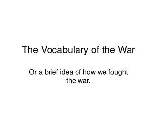 The Vocabulary of the War