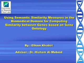 By : Elham Khabiri Adviser : Dr. Hisham Al-Mubaid
