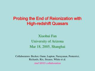 Probing the End of Reionization with High-redshift Quasars