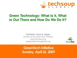 GreenTech Initiative Sunday, April 26, 2009