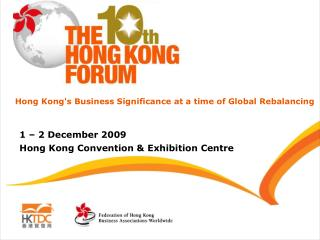 1 – 2 December 2009 Hong Kong Convention & Exhibition Centre