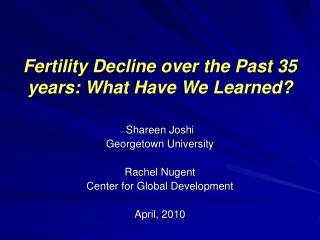 Fertility Decline over the Past 35 years: What Have We Learned?