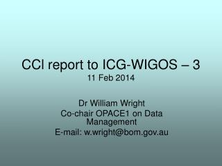CCl report to ICG-WIGOS – 3 11 Feb 2014