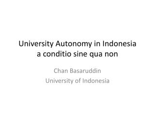 University Autonomy in Indonesia a conditio sine qua non