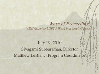Ways of Proceeding: (En)Visioning LGBTQ Work in a Jesuit Context
